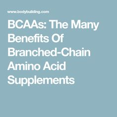 BCAAs: The Many Benefits Of Branched-Chain Amino Acid Supplements
