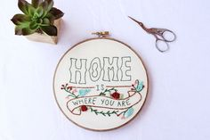 This floral home themed Hand Stitched Embroidery design sends the perfect message in the form of hoop art. Great gift for a host or to