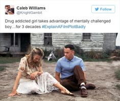 Drug Addicted Girl Takes Advantage Of Mentally Challenged Boy For 3 Decades Explain A Film Plot Badly - Funny Memes. The Funniest Memes worldwide for Birthdays, School, Cats, and Dank Memes - Meme Funny Cute, Funny Shit, Funny Posts, The Funny, Funny Stuff, Funny Things, Stupid Stuff, Random Stuff, Forrest Gump