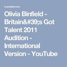 Olivia Binfield - Britain's Got Talent 2011 Audition - International Version - YouTube