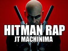 JT Machinima - Hitman Rap by JT Machinima (Hitman Absolution)