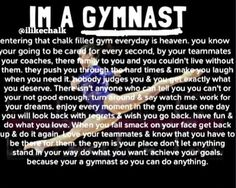 IM A GYMNAST and not a day goes by that I don't love it