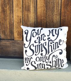 You Are My Sunshine Pillow by kijsa on Etsy