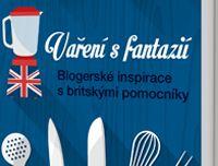 Ebook: Vaření s fantazií - Blogerské inspirace s britskými pomocníky Books, Libros, Book, Book Illustrations, Libri