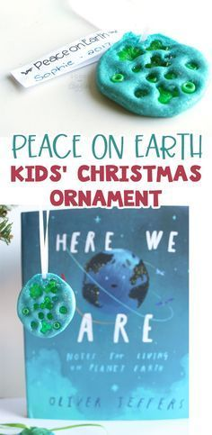 Peace on Earth ornaments and salt dough activity for the book Here We Are by Oliver Jeffers #christmasforkids #kidscraftideas #earthdayactivities #preschool #christmas via @booksandgiggles