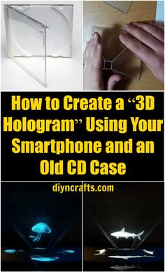 How To Create A 3D Hologram Using Your Smartphone And An Old CD Case