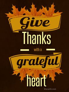 Give Thanks with a grateful heart Grateful Heart, Thankful, Catholic Quotes, Give Thanks
