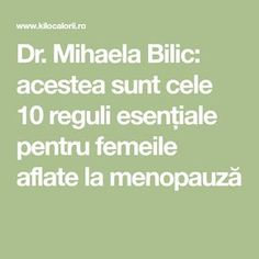 Dr. Mihaela Bilic: acestea sunt cele 10 reguli esențiale pentru femeile aflate la menopauză How To Get Rid, Metabolism, Good To Know, Math Equations, Healthy, Smoothie, Tips, Smoothies, Health