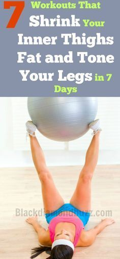 7 Workouts That Shrink Your Inner Thighs Fat and Tone Your Legs in 7 Days