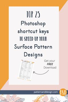 25 top Adobe Photoshop shortcut keys to speed up your surface pattern designing. Free Download