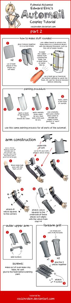 Cosplay Automail Tutorial 2 by rockinrobin on deviantART Not that I want to cosplay as Ed, its just good for future references of cosplaying as other charas with mechanical arms.
