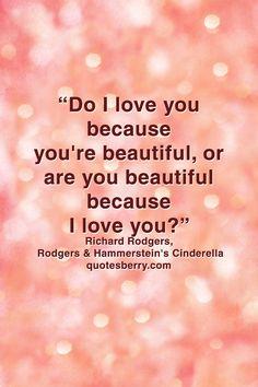 http://quotesberry.com/post/54984586252/do-i-love-you-because-you-re-beautiful-or-are-you-beauti