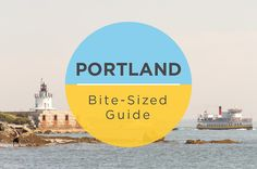 Kitchn's Bite-Sized Guide to Portland, Maine — Bite-Sized Guide: Portland