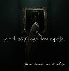 Nero come la notte dolce come l'amore caldo come l'inferno: solo di notte posso dare risposte.. (cit.)