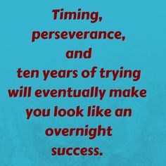 Timing, perseverance, and ten years of trying will eventually make you look like an overnight success. #QuotesYouLove #QuoteOfTheDay #Entrepreneur #QuotesonEntrepreneurship #EntrepreneurQuotes Visit our website for text status wallpapers. www.quotesulove.com