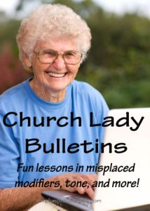 Funny!  Real bulletins - lessons in misplaced modifiers, tone, and more - great grammar lesson or bulletin board idea