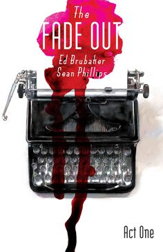 The Fade Out: Act One by Ed Brubaker (Image Comics)