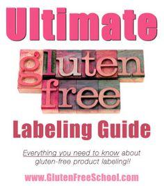 Ultimate Guide to Understanding Gluten-Free Labeling from Gluten Free School http://www.glutenfreeschool.com/2013/05/20/ultimate-guide-to-understanding-gluten-free-labeling/
