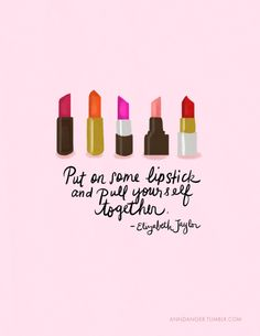 lipstick makes everything better