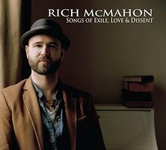 Rich Mcmahon - Songs Of Exile Love & Dissent