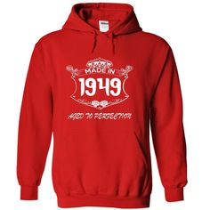 Made In 1949 Age To Perfection - T shirt, Hoodie, Hoodies, Year, Birthday