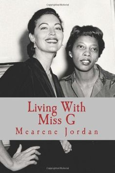 Living With Miss G by Mearene Jordan. $19.22. Publication: August 23, 2012. Publisher: Ava Gardner Museum (August 23, 2012)