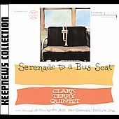 Serenade to a Bus Seat by Clark Terry (CD, Sep-2007, Jazz Music