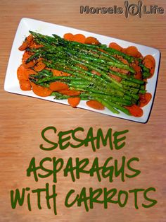 Morsels of Life - Sesame Asparagus with Carrots