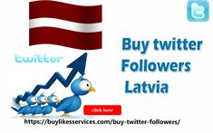 Buy Twitter Followers Latvia Twitter Followers, Best Sites, Stuff To Buy