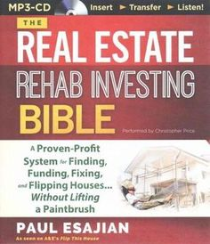 The Real Estate Rehab Investing Bible: A Proven-Profit System for Finding, Funding, Fixing, and Flipping Houses......