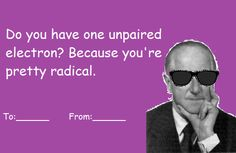 """extremesofmediocrity:""""Chemistry valentines again"""" My Funny Valentine, Valentines Day Card Memes, Funny Valentines Cards, Happy Valentines Day, Chemistry Pick Up Lines, Chemistry Jokes, Science Jokes, Candle In The Dark, Singles Awareness Day"""