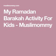 My Ramadan Barakah Activity For Kids - Muslimommy