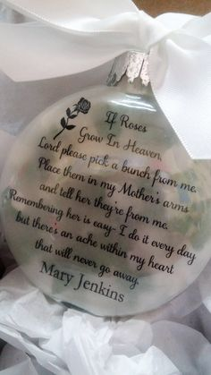 In Memory Mother Memorial Glass Ornament If Roses Grow in Heaven Christmas Keepsake Sympathy Gift Memorial Ornaments, Memorial Gifts, Diy Christmas Ornaments, Christmas Balls, Glass Ornaments, Christmas Ideas, Memorial Quotes, Memorial Ideas, Ornaments Ideas