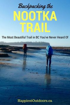 Backpacking the Nootka Trail: The Most Beautiful Trail in BC, Canada That You've Never Heard Of Columbia Outdoor, West Coast Trail, Canadian Travel, Best Hikes, Vancouver Island, Vancouver Travel, Travel Guides, Travel Tips, Travel Stuff
