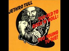 Jethro Tull - Too Old to Rock'n'Roll: Too Young To Die (1976) [Full Album]  Weekend Playlist...