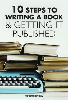 Do you dream of becoming a published author, but don't know where to start? Click through for 10 steps to writing a book and getting it published. Includes resources for writing a great query letter. | Writing Tips