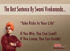 Top famous quotes about life Love 1 take Risks In Your Life If You Win You Can Lead If You Loose You Can Guide Swami Vivekananda Quotes Quote Ideas 50 Famous Swami Vivekananda Quotes About Success And Spirituality Famous Quotes About Life, Good Life Quotes, Success Quotes, Best Quotes, Wisdom Quotes, Lotr Quotes, Apj Quotes, Awesome Quotes, Favorite Quotes