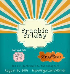 Freebie Friday!  Win a $30 Gift Certificate to The ScrapYard August 8, 2014