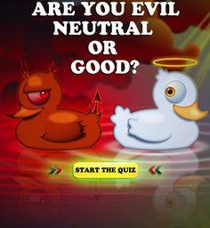 7 quick questions to determine how good, evil or neutral you are! Share your results with friends and see what they are.