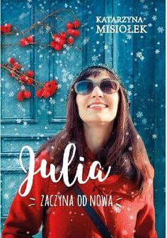 Julia zaczyna od nowa - Katarzyna Misiołek (4811968) - Lubimyczytać.pl Romans, Sunglasses Women, Believe, Ebooks, Movies, Movie Posters, Style, Fashion, Natalia Oreiro