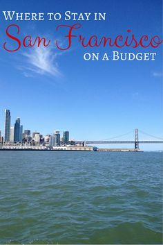 Where to Stay in San Francisco on a Budget