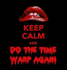 Rocky Horror Picture Show! :-)