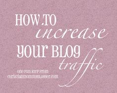How to Increase blog traffic via ChristianMommyBlogger.com