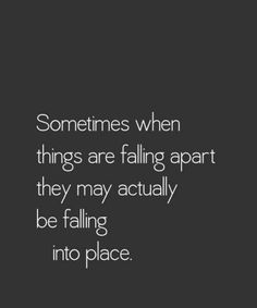 """""""Sometimes when things are falling apart they may actually be falling into place."""" In the heat of the moment we tend for forget about the bigger picture. All we see is the problem/frustration/struggle right in front of us. Are you struggling with something today? Take a step back, take a deep breath and make a choice. You can throw in the towel and be the victim or you can dust yourself off and refocus your attention on reaching your goals. We are all going to have hard times. We are all…"""