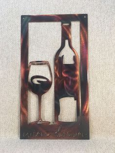 Check out this item in my Etsy shop https://www.etsy.com/listing/543933001/wine-down-bottle-glass-metal-wall-art