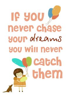 If you never chase your dreams by Gayana on Etsy, $15.00