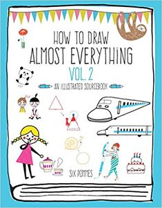 How to Draw Almost Everything, Volume 2 by Six Pommes – EmmabBooks.com Animal Drawings, Cute Drawings, Amazing Animals, You Doodle, Object Lessons, Basic Shapes, Popular Books, Book Show, Pen And Paper