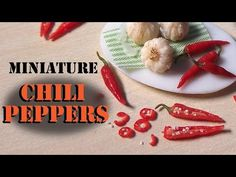 Miniature Food; Chili Peppers - Polymer Clay Tutorial - YouTube