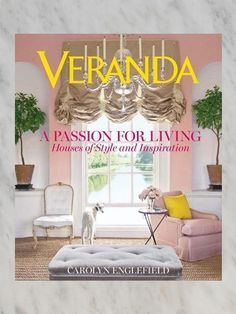 Veranda A Passion For Living Houses Of Style And Inspiration