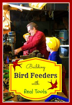 Building Bird Feeders with Real Tools... What a sight for young eyes to take in! This is a fun memorable way to build a peanut butter stick #bird #feeder.  Please note: an adult must supervise the child using the tools 100% of the time.  http://learning.innerchildfun.com/2013/02/building-bird-feeders-with-real-tools.html